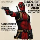 Darude vs Queen, Pink, KD Divison, Project 5.19 - Sandstorm We Will Rock You (Denis Denisoff Partybreak Mash Up) [2016]