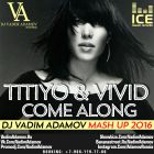 Titiyo & Vivid  � Come Along (DJ Vadim Adamov Mash Up) [2016]