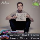 Mike Posner - I Took A Pill In Ibiza (Joseph Vincent Cover) (Dj Kapral Remix) [2016]
