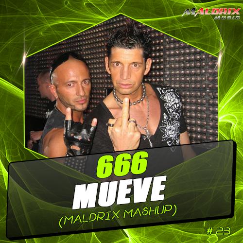 666 vs. Alexx Slam Feat. Lis & Hot Loud - Mueve (Maldrix MashUp) [2016]