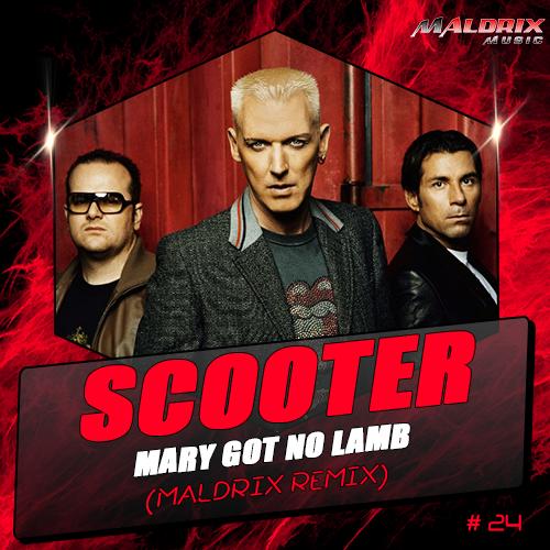 Scooter - Mary Got No Lamb (Maldrix Remix) [2016]