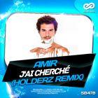 Amir - J'ai Cherché (Holderz Remix) [2016]