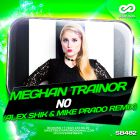 Meghan Trainor - No (Alex Shik & Mike Prado Remix) [2016]