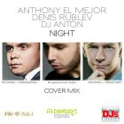 Anthony El Mejor pres. A.Gubin Cover - Night (Dj Denis Rublev & Dj Anton Cover Mix) [2016]