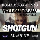 Yellow Claw ft. Rochelle vs Nixone - Shotgun (Roma Mook & Enzo Mash-Up) [2016]