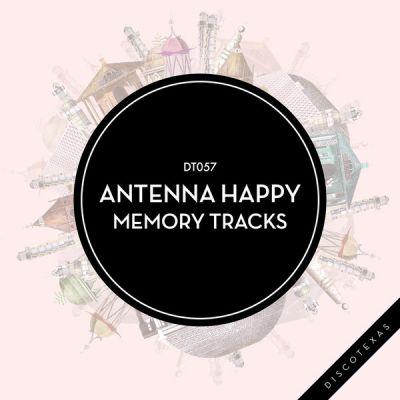 Antenna Happy - Memory Track (Original Mix) [2016]