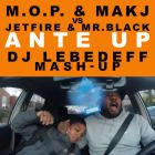 M.O.P. & MAKJ vs JETFIRE & Mr.Black - Ante Up (Dj Lebedeff Mash-up)