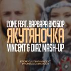 L`One & ������� ������ vs DJ DNK - ���������� (Vincent & Diaz Mash-Up) [2016]