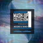 Maldrix & Bandy - Mash-Up Collection Vol. 1 [2016]