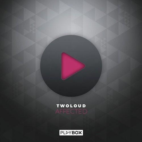 Twoloud - Affected (Loge21 Remix) [2016]