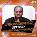 Jason Derulo - Get Ugly (Mike Prado & Rakurs Remix) [2016]