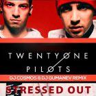Twenty One Pilots - Stressed Out (DJ Cosmos & Gumanev Remix) [2016]
