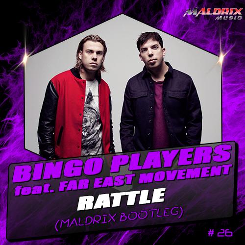Bingo Players feat. Far East Movement - Rattle (Maldrix Bootleg) [2016]