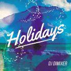 DJ Dimixer - Holidays (Original Mix; Radio Edit) [2016]