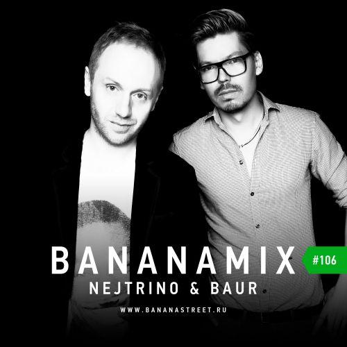 NEJTRINO & BAUR - Banana Mix 2016