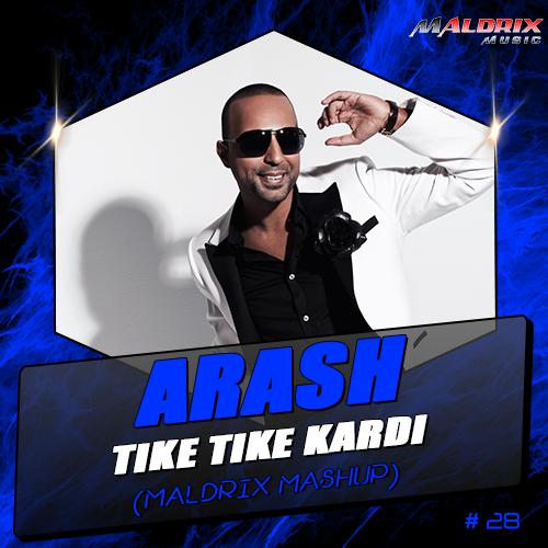 Arash vs. Mexx & Modernator - Tike Tike Kardi (Maldrix Mashup) [2016]