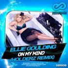 Ellie Goulding - On My Mind (Holderz Remix) [2016]