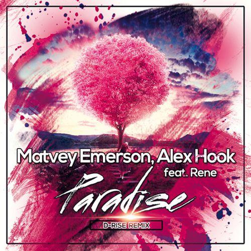 Matvey Emerson, Alex Hook feat. Rene - Paradise (D-Rise Remix) [2016]