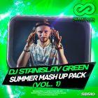 Dj Stanislav Green - Summer Mash Up Pack Vol. 1 [2016]