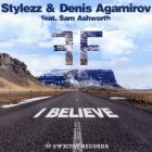 Stylezz & Denis Agamirov feat. Sam Ashworth - I Believe (Radio Edit; Original Mix) [2016]