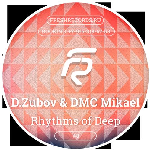 D.Zubov & DMC Mikael - Rhythms of Deep #8 [2016]