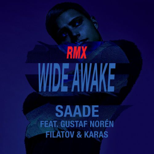 Eric Saade feat. Gustaf Noren - Wide Awake (Filatov & Karas Remix) (2016)