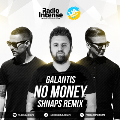 Galantis - No Money (Shnaps Remix) [2016]