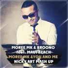 Moree MK & Broono feat. Maui Beach - You and Me (NickyArt Mash-Up)