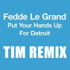 Fedde Le Grand - Put Your Hands Up For Dertoit (T.I.M Remix) [2016]