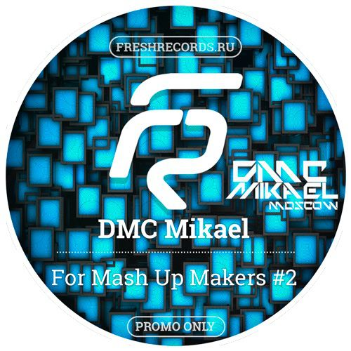 DMC Mikael - For MashUp Makers #2 [2016]