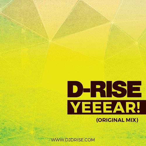 D-Rise - Yeeear! (Original Mix) [2016]