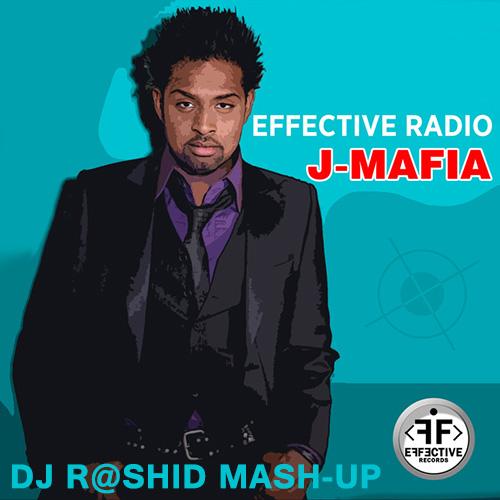 Effective Radio x Dmc Mikael & Denis Zubov – J-Mafia (Dj R@shid Mash-up)