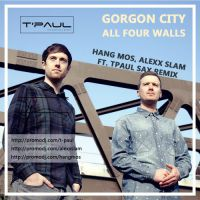Gorgon City - All Four Walls (Hang Mos, Alexx Slam ft. TPaul Sax Remix)