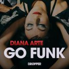 Diana Arte - Go Funk (Rodion Gordin Extended Remix) [2016]