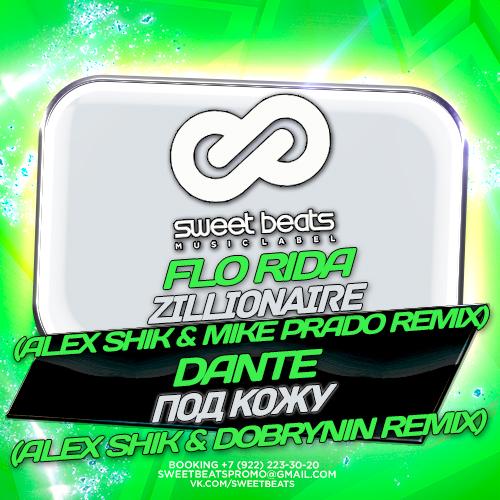 Flo Rida - Zillionaire (Alex Shik & Mike Prado Remix); Dante - ��� ���� (Alex Shik & Dobrynin Remix) [2016]