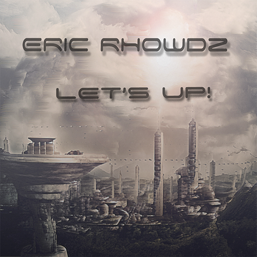 Eric Rhowdz - Let's Up! (Extended Mix) [2016]