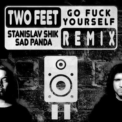 Fuck Go Yourself Feet Two [IIL] Songs