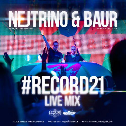 NEJTRINO & BAUR - #Record21 LiveMix