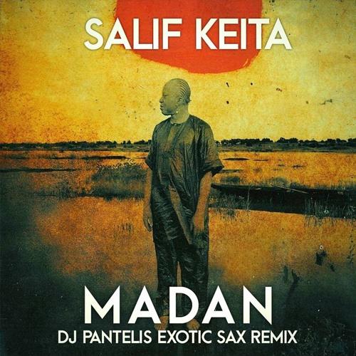 Salif Keita - Madan (DJ Pantelis Exotic Sax Mix) [2015]