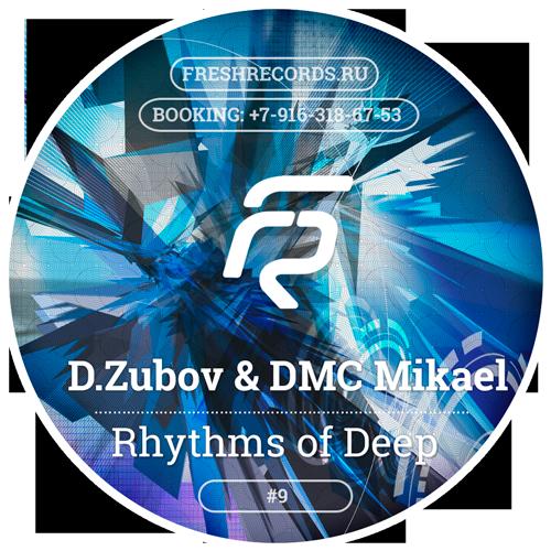 Denis Zubov & DMC Mikael - Rhythms Of Deep #9 [2016]