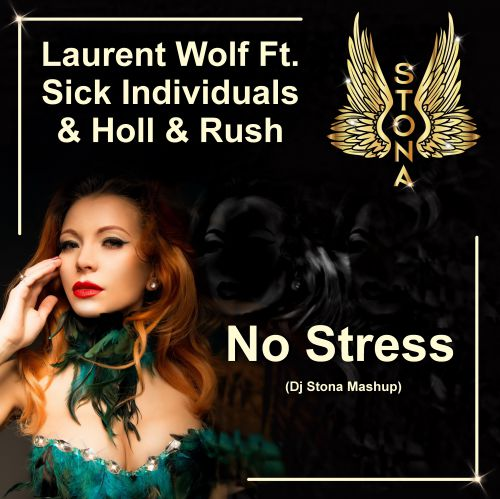Laurent Wolf Ft. Sick Individuals & Holl & Rush - No Stress (Dj Stona Mashup)