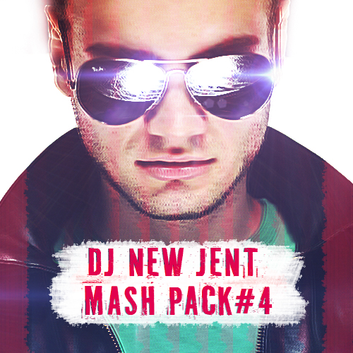 DJ New Jent Mash Pack #4 [2016]