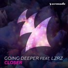 Going Deeper Feat. LZRZ - Closer (Extended Mix) [2016]