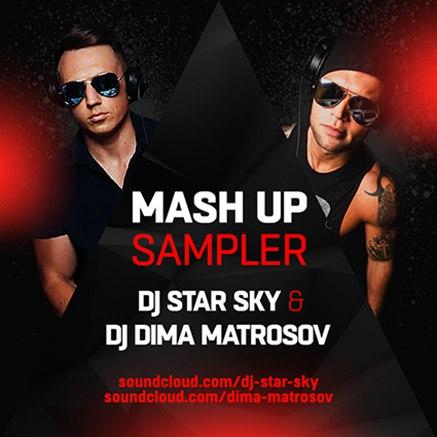 Dj Star Sky & Dj Dima Matrosov - Mash Up Sampler [2016]