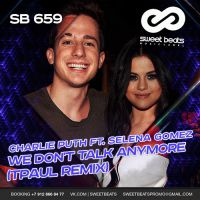 Charlie Puth ft. Selena Gomez – We Don't Talk Anymore (TPaul Radio Remix)