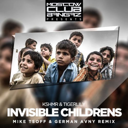 KSHMR & Tigerlily - Invisible Childrens (Mike Tsoff & German Avny Remix)