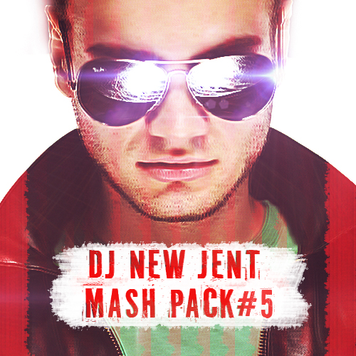 Dj New Jent Mash Up Pack [2016]