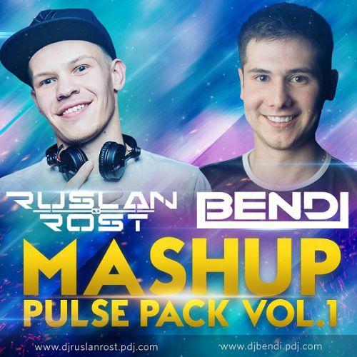 Dj Ruslan Rost & Bendi Mash-Up Pulse Pack Vol. 1 [2016]