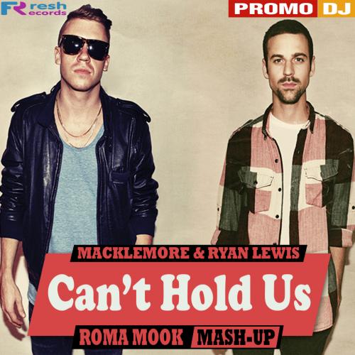 Macklemore & Ryan Lewis vs Matisse & Sadko - Can't Hold Us (Roma Mook Mash-Up) [2016]
