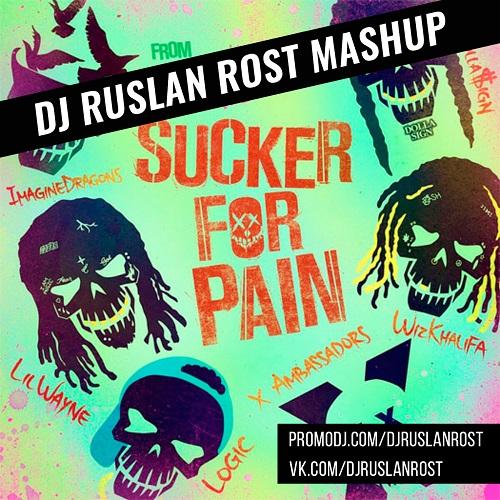 Lil Wayne, Wiz Khalifa & Imagine Dragons vs. Dirtyloud – Sucker For Pain (Dj Ruslan Rost Mash Up)[2016]